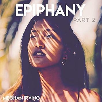 Epiphany, Pt. 2