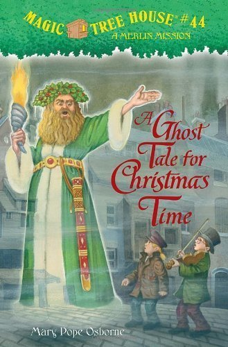 Magic Tree House #44 A Ghost Tale for Christmas Time by Osborne, Mary Pope [Random,2010] (Hardcover)