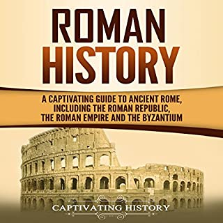Roman History     A Captivating Guide to Ancient Rome, Including the Roman Republic, the Roman Empire and the Byzantium              By:                                                                                                                                 Captivating History                               Narrated by:                                                                                                                                 Duke Holm                      Length: 7 hrs and 4 mins     19 ratings     Overall 5.0
