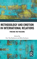 Methodology and Emotion in International Relations: Parsing the Passions (Interventions)
