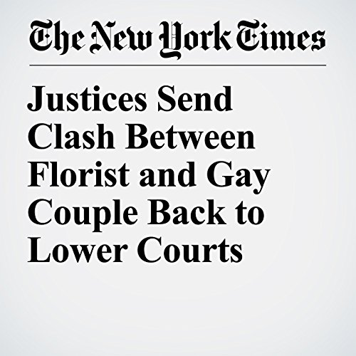 Justices Send Clash Between Florist and Gay Couple Back to Lower Courts copertina