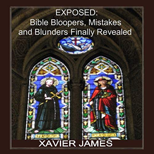 Exposed: Bible Bloopers, Mistakes and Blunders Finally Revealed audiobook cover art