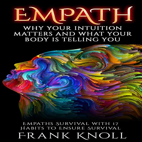 Empath: Why Your Intuition Matters and What Your Body Is Telling You  By  cover art