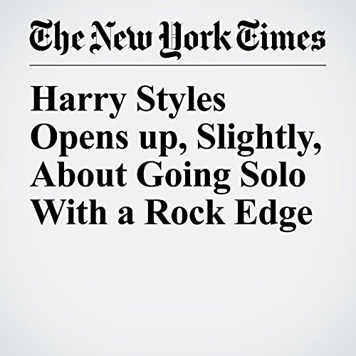 Harry Styles Opens Up, Slightly, About Going Solo With a Rock Edge copertina