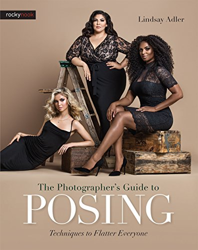 The Photographer#039s Guide to Posing: Techniques to Flatter Everyone