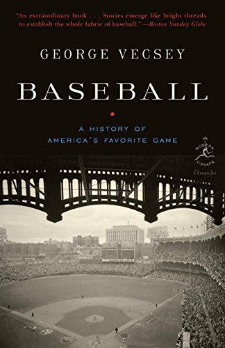 Baseball: A History of America's Favorite Game (Modern Library Chronicles Series Book 25) (English Edition)