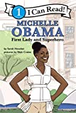 Michelle Obama: First Lady and Superhero: I Can Read Level 1