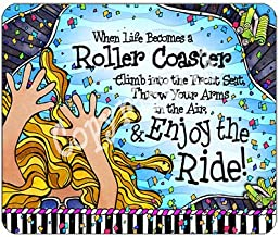 When Life Becomes a Roller Coaster. Throw Your arms up in The air and Enjoy The Ride - Mouse Pad