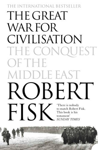 The Great War for Civilisation: The Conquest of the Middle East (English Edition)