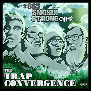 The Trap Convergance (#865 Smoking Strong Cypher)