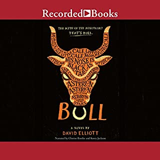 Bull                   By:                                                                                                                                 David Elliott                               Narrated by:                                                                                                                                 Cherise Boothe,                                                                                        Korey Jackson                      Length: 1 hr and 38 mins     11 ratings     Overall 4.5