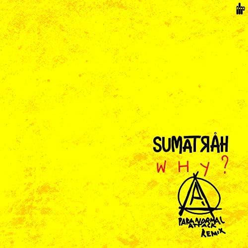 Paranormal Attack & Sumatrah