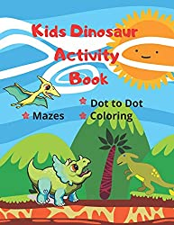 Image: Kids Dinosaur Activity Book: Simple Dot to Dot, Coloring pages and Mazes for Ages 4-7 Year | Quiet Play Time Fun Games | Paperback: 81 pages | by Monarque Crown Publishing (Author). Publisher: Independently published (May 10, 2020)