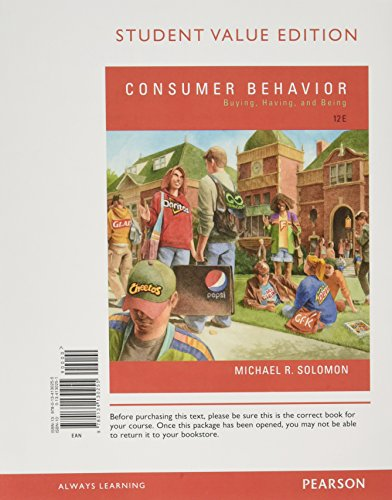 Compare Textbook Prices for Consumer Behavior: Buying, Having, and Being, Student Value Edition 12 Edition ISBN 9780134130255 by Solomon, Michael R.