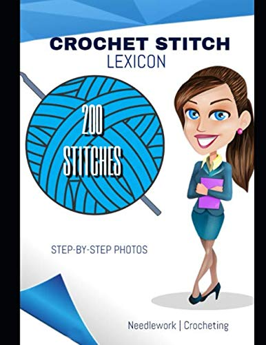 Crochet Stitch Lexicon: 200 Stitches With Step-by-Step Photos