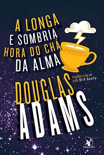 A longa e sombria hora do chá da alma (Dirk Gently – Livro 2)