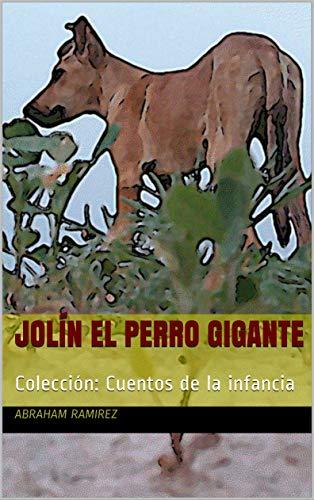 Jolín el perro Gigante: Colección: Cuentos de la infancia