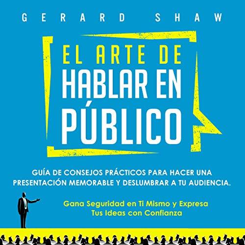 El Arte De Hablar en Público [Public Speaking Principles] cover art