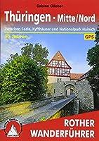 Thueringen Mitte/Nord: Zwischen Saale, Kyffhaeuser und Nationalpark Hainich. 50 Touren. Mit GPS-Tracks