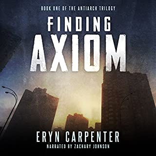 Finding Axiom     The Antiarch Trilogy, Volume 1              By:                                                                                                                                 Eryn Carpenter                               Narrated by:                                                                                                                                 Zachary Johnson                      Length: 7 hrs and 48 mins     23 ratings     Overall 4.3
