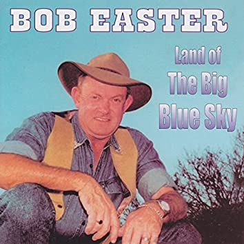 Land of the Big Blue Sky