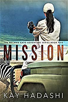 Mission: Best Safari Ever! (The Melanie Kato Adventure Series Book 5) by [Kay Hadashi]