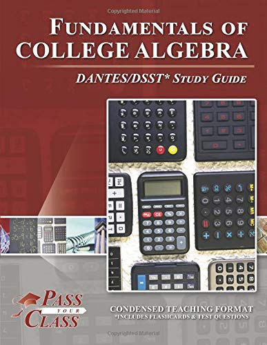 Fundamentals of College Algebra DANTES / DSST Test Study Guide