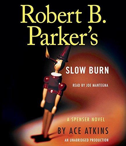 Robert B. Parker's Slow Burn (Spenser) by Ace Atkins (2016-05-03)