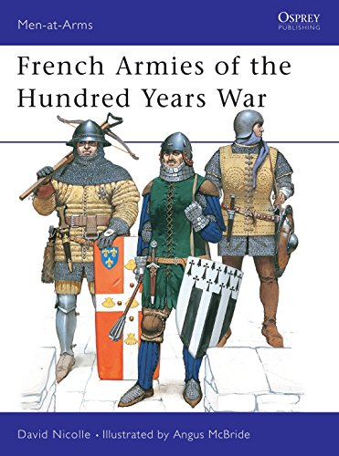 French Armies of the Hundred Years War (Men-at-Arms, Band 337)