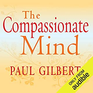The Compassionate Mind                   By:                                                                                                                                 Paul Gilbert                               Narrated by:                                                                                                                                 Rupert Farley                      Length: 22 hrs and 34 mins     4 ratings     Overall 5.0