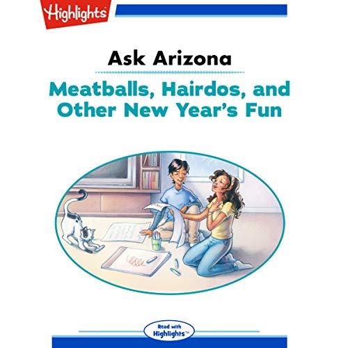 Ask Arizona: Meatballs Hairdos and Other New Year's Fun copertina