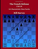 The French Defense C10-19: 523 Characteristic Chess Puzzles-Harvey, Bill