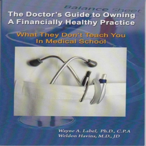 The Doctor's Guide to Owning a Financially Healthy Practice audiobook cover art