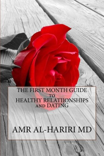 The First Month Guide to Healthy Relationships and Dating (Living Positive, Band 1)