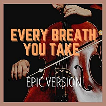 Every Breath You Take (Epic Version)