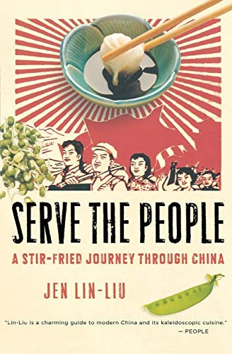 [ SERVE THE PEOPLE: A STIR-FRIED JOURNEY THROUGH CHINA ] BY Lin-Liu, Jean ( Author ) [ 2009 ] Paperback