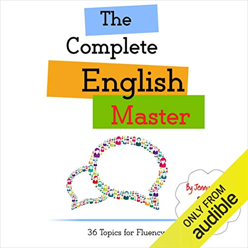 Couverture de The Complete English Master: 36 Topics for Fluency