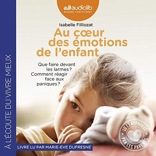 Au cœur des émotions de l'enfant audiobook cover art