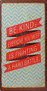 Inspiration Magnetic Tin Sign, Vintage Style Magnet - Be Kind Everyone You Meet is Fighting A Hard Battle (4 x 2 inches)