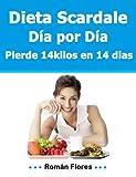 Dieta Scardale Da por Da 14 kilos en 14 dias