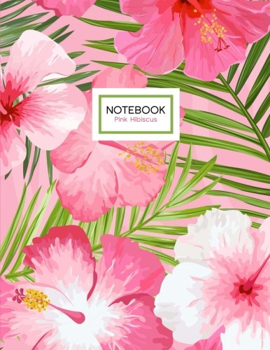 Pink Hibiscus Notebook: Tropical Floral Ruled Notebook (8.5 x 11) [Paperback] Joy Tree Journals
