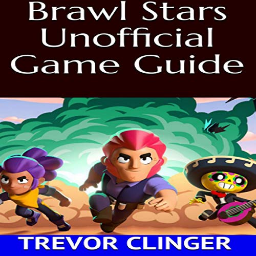 Brawl Stars Unofficial Game Guide cover art