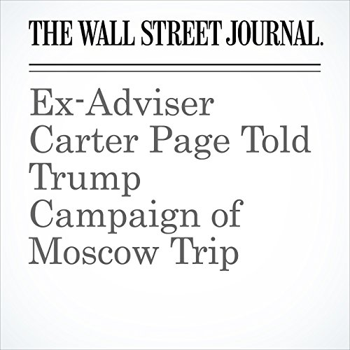 Ex-Adviser Carter Page Told Trump Campaign of Moscow Trip copertina