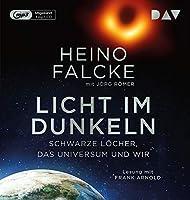 Licht im Dunkeln. Schwarze Lcher, das Universum und wir: Ungekrzte Lesung mit Frank Arnold (1 mp3-CD)