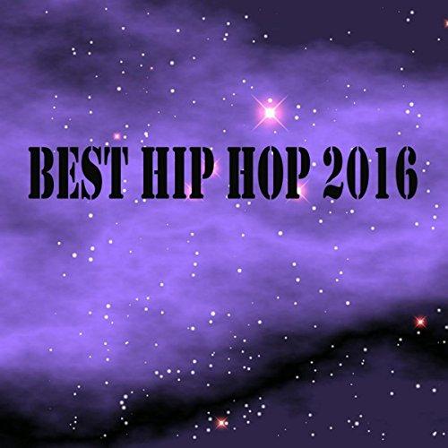 Best Hip Hop 2016 [Explicit]