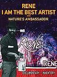 Rene I Am the Best Artist