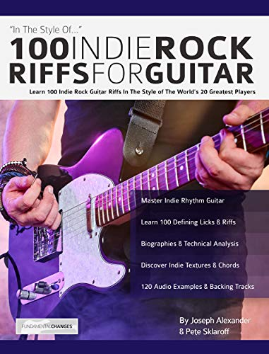 100 Indie Rock Riffs for Guitar: Learn 100 Indie Rock Guitar Riffs ...
