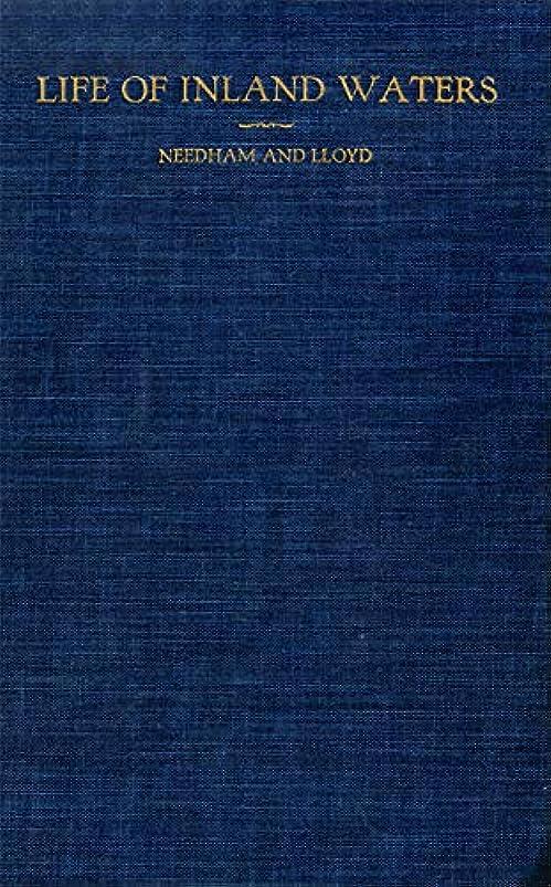 不愉快に温度計良さLife of Inland Waters: An Elementary Text Book of Fresh-Water Biology For Students (English Edition)