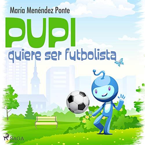 Pupi quiere ser futbolista  By  cover art