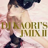 DJ Kaori's Jmix 2 by DJ Kaori's Jmix 2